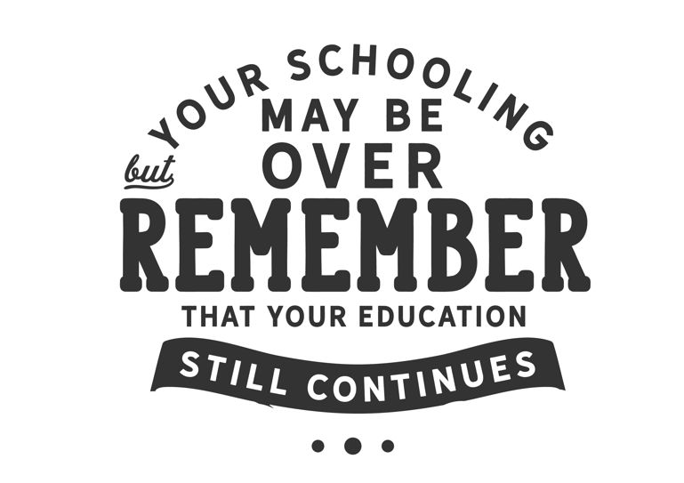 your schooling may be